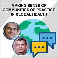 Making sense of communities of practice in global health