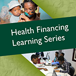 Health Financing Learning Series